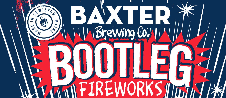Bootleg Fireworks Baxter Brewing Co